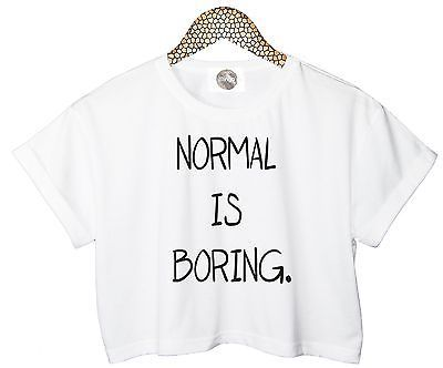 NORMAL IS BORING T SHIRT CROP TOP WOMENS HIPSTER RETRO TUMBLR FUNNY RARE SUMMER