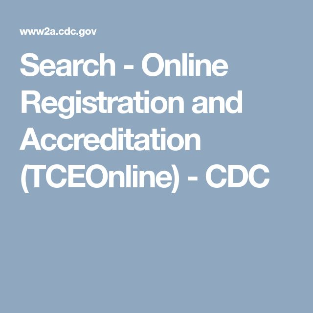 Search - Online Registration and Accreditation (TCEOnline) - CDC