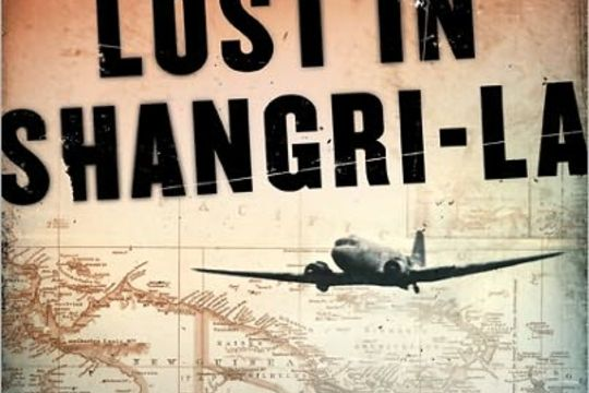 Top 10 real-life adventure stories - Lost in Shangri-La: A True Story of Survival, Adventure, and the Most Incredible Rescue Mission of World War II, by Mitchell Zuckoff - CSMonitor.com