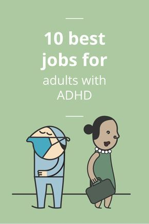 Job traits that play to the strengths of adults with ADHD: Interest, Urgency, Structure, Fast pace\, Hands-on and creative, and Entrepreneurial.