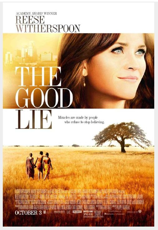 The Good Lie (2014)  The Good Lie tells the story of the Lost Boys of Sudan and their effort to assimilate in America. Reese Witherspoon stars.