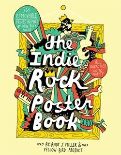 by andy j miller yellow bird project paperback from the authors of the popular indie rock coloring book this poster book is a colorful celebration of - Indie Rock Coloring Book