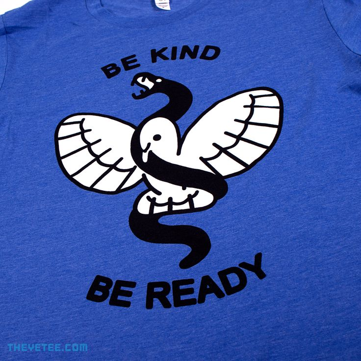 Short, sweet, and to the point. Be kind, be ready. Nuff said! Designed by thethe gentle pixel wizard, Paperbeatsscissors Screen printed with care and kindness at Yetee HQ on super soft 100% ringspun cotton tees