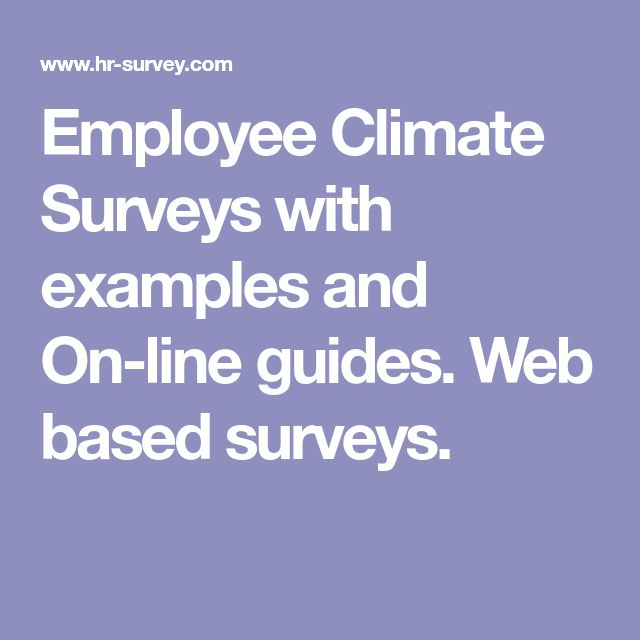 Employee Climate Surveys with examples and On-line guides. Web based surveys.