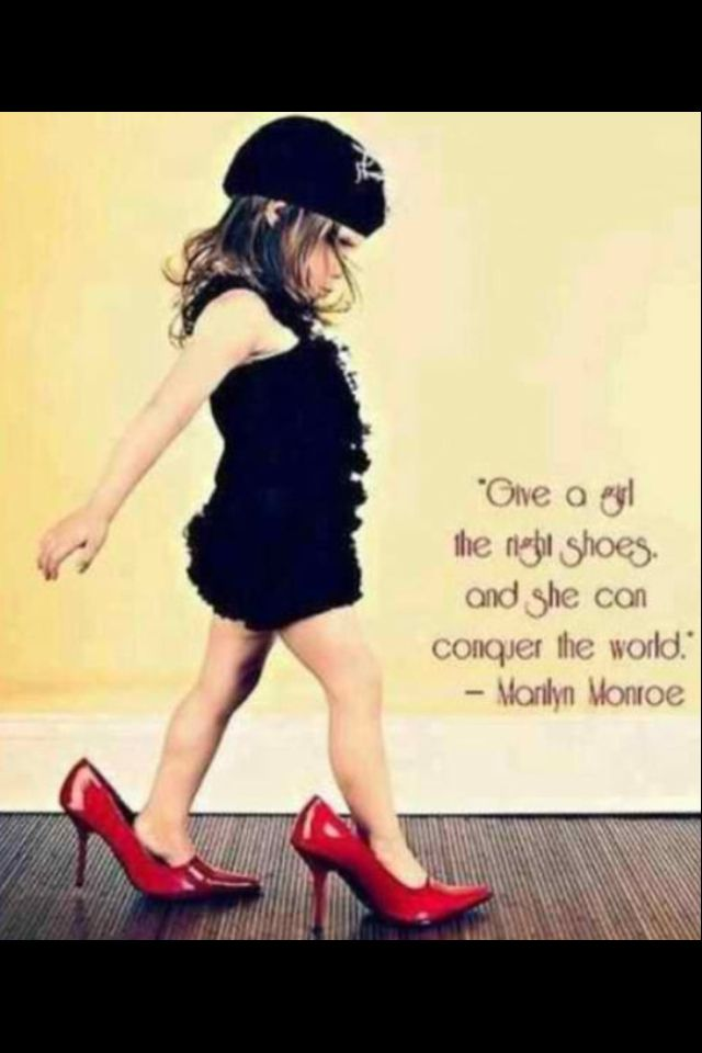 """""""Give a girl the right shoes and she can can conquer the world."""" - Marilyn Monroe"""