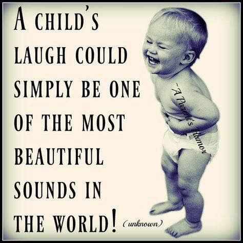 I can still hear my son's laugh... it was often and so real and so beautifully natural! He would wake up in his crib cooing and laughing every day! He filled my heart with joy!