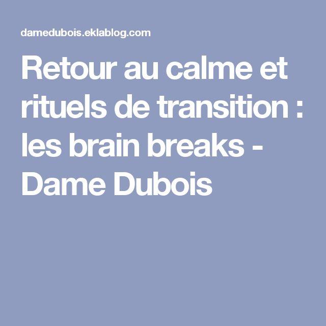 Retour au calme et rituels de transition : les brain breaks - Dame Dubois