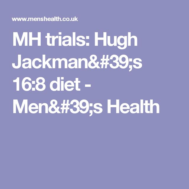 MH trials: Hugh Jackman's 16:8 diet - Men's Health