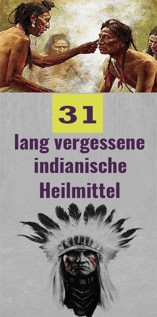 31 lang vergessene indianische Heilmittel