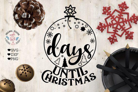 Days Until Christmas Christmas Svg Christmas Countdown