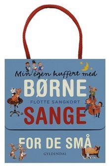 Min egen kuffert med børnesange for de små. Flotte sangkort af Gyldendal