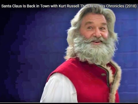 The Christmas Chronicles Santa.Santa Claus Is Back In Town With Kurt Russell The Christmas