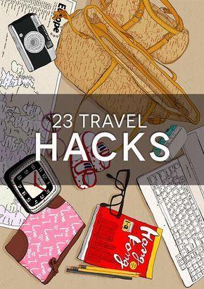 23 Genius Travel Hacks for your next trip.