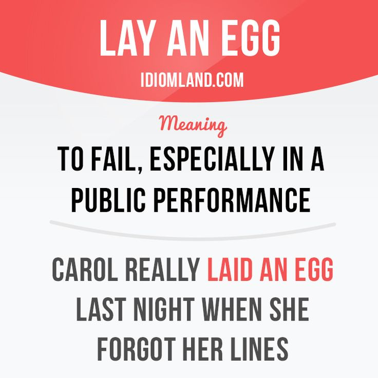 """""""Lay an egg"""" means """"to fail, especially in a public performance"""".  Example: Carol really laid an egg last night when she forgot her lines.  #idiom #idioms #saying #sayings #phrase #phrases #expression #expressions #english #englishlanguage #learnenglish #studyenglish #language #vocabulary #dictionary #grammar #efl #esl #tesl #tefl #toefl #ielts #toeic #englishlearning"""