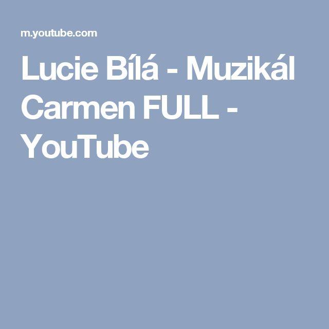 Lucie Bílá - Muzikál Carmen FULL - YouTube