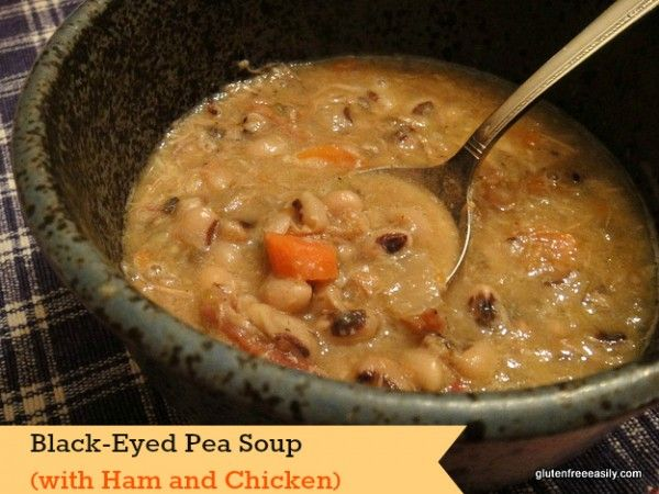 Perfect recipe for good luck for the New Year! Black-Eyed Pea Soup (w/Ham & Chicken) from Gluten Free Easily
