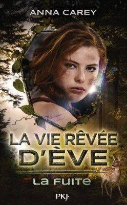 Découvrez La vie rêvée d'Ève, Tome 1 : La fuite, de Anna Carey sur Booknode, la communauté du livre.  #jeveuxlire Mai 2015
