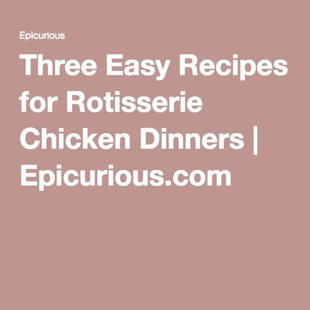 Three Easy Recipes for Rotisserie Chicken Dinners | Epicurious.com