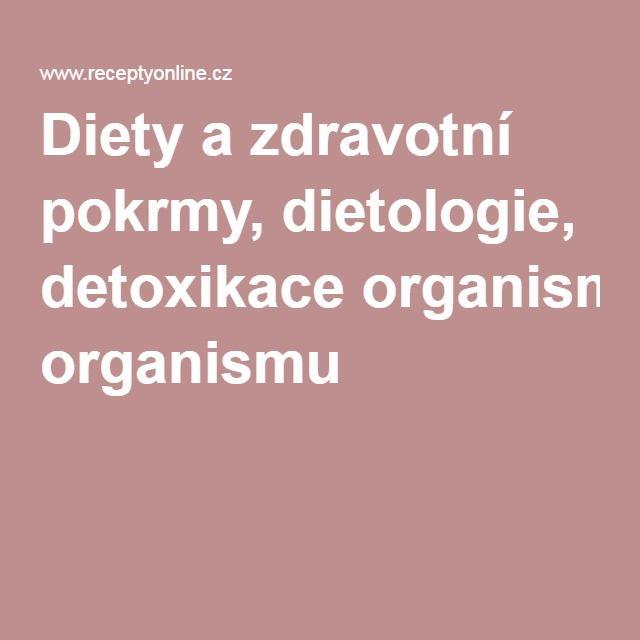 Diety a zdravotní pokrmy, dietologie, detoxikace organismu