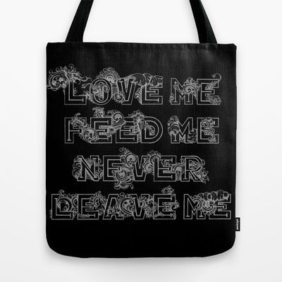 Love Me, Feed Me, Never Leave Me - Garfield's quote on a tote bag