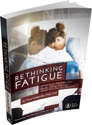 Rethinking Fatigue ~ What your adrenals are really telling you and what you can do about it ~ by Nora Gedgaudas