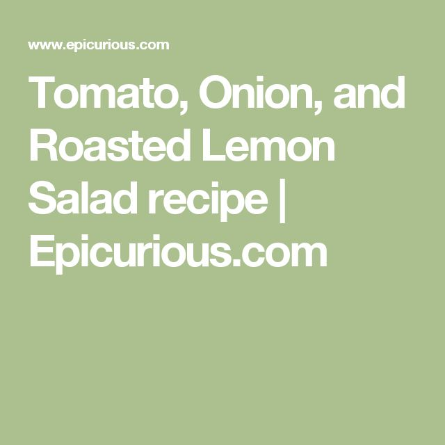 Tomato, Onion, and Roasted Lemon Salad recipe | Epicurious.com