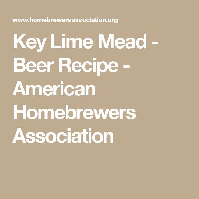 Key Lime Mead - Beer Recipe - American Homebrewers Association