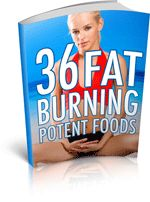 36 Fat Burning Foods - The foods covered in this book will actually help you burn fat as you eat them!