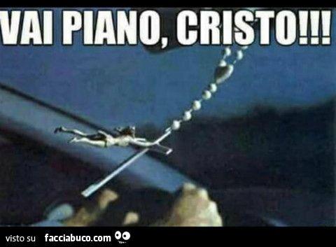 Vai piano, Cristo