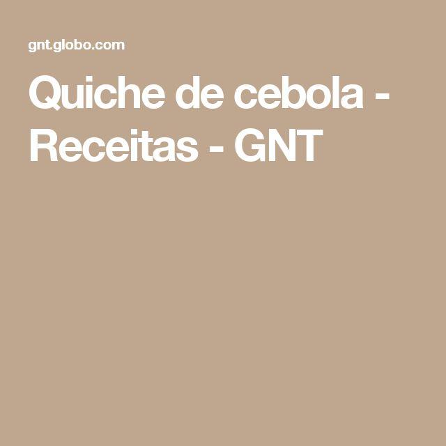 Quiche de cebola - Receitas - GNT