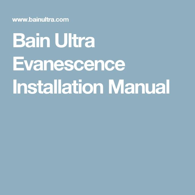 Bain Ultra   Evanescence  Installation Manual