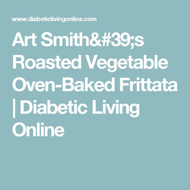 Art Smith's Roasted Vegetable Oven-Baked Frittata | Diabetic Living Online