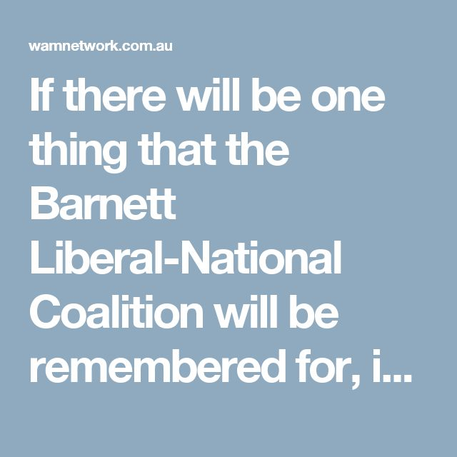 If there will be one thing that the Barnett Liberal-National Coalition will be remembered for, it will be the failure to prepare for the end of the mining boom.