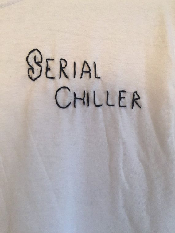 *Serial Chiller embroidered tee. *100% cotton. *Made to order (typically 3-8 days). *Each shirt is handmade. Therefore, no two will look the exact same.