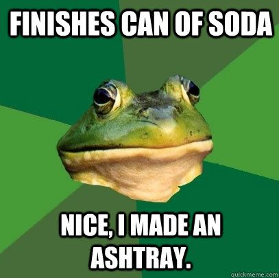 finishes can of soda nice i made an ashtray - Foul Bachelor Frog: Foul Bachelor, Funny Funny, Funny Shit, Soda Nice, Frog Memes, Funny Stuff, Bachelor Frog