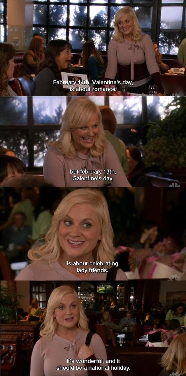 """It kills the immense hype of Valentine's Day, and the pressure to be with someone. 