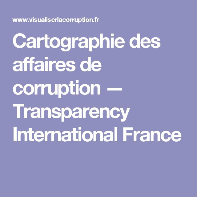 Cartographie des affaires de corruption — Transparency International France