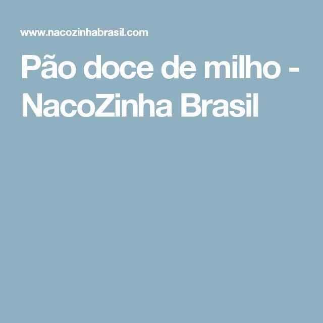 Pão doce de milho - NacoZinha Brasil