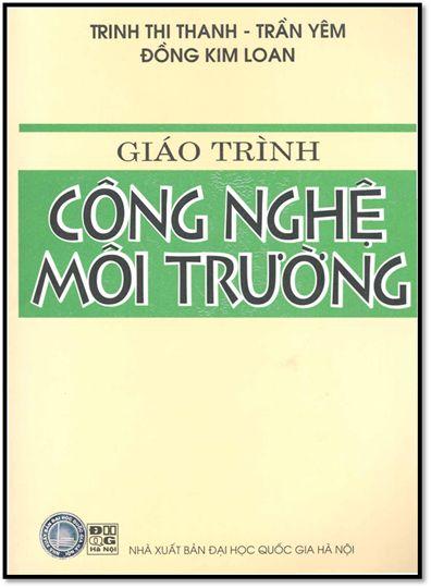 Giáo Trình Công Nghệ Môi Trường (NXB Đại Học Quốc Gia 2007) - Đồng Kim Loan, 258 Trang | Sách Việt Nam
