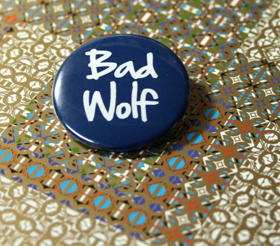 Pinback button Bad Wolf  Whovian  Rose Tyler  by BayleafButtons, $1.60