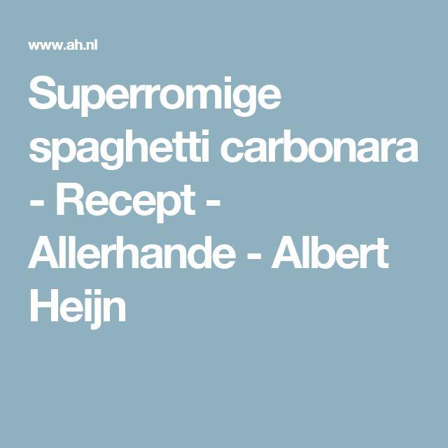 Superromige spaghetti carbonara - Recept - Allerhande - Albert Heijn