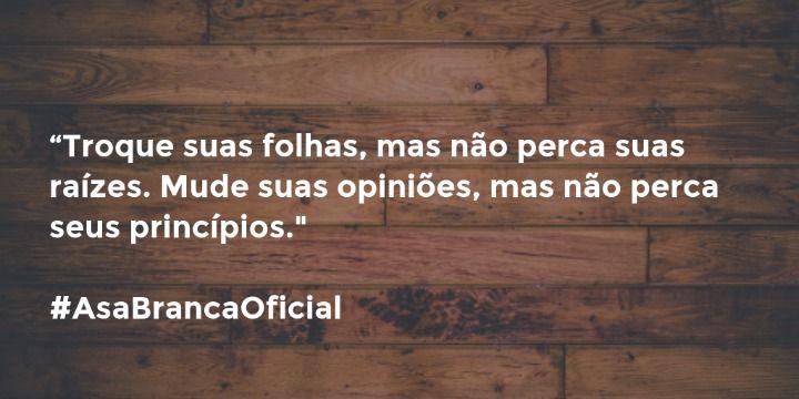 """""""Troque suas folhas, mas não perca suas raízes, Mude suas opiniões, mas não perca seus princípios."""""""