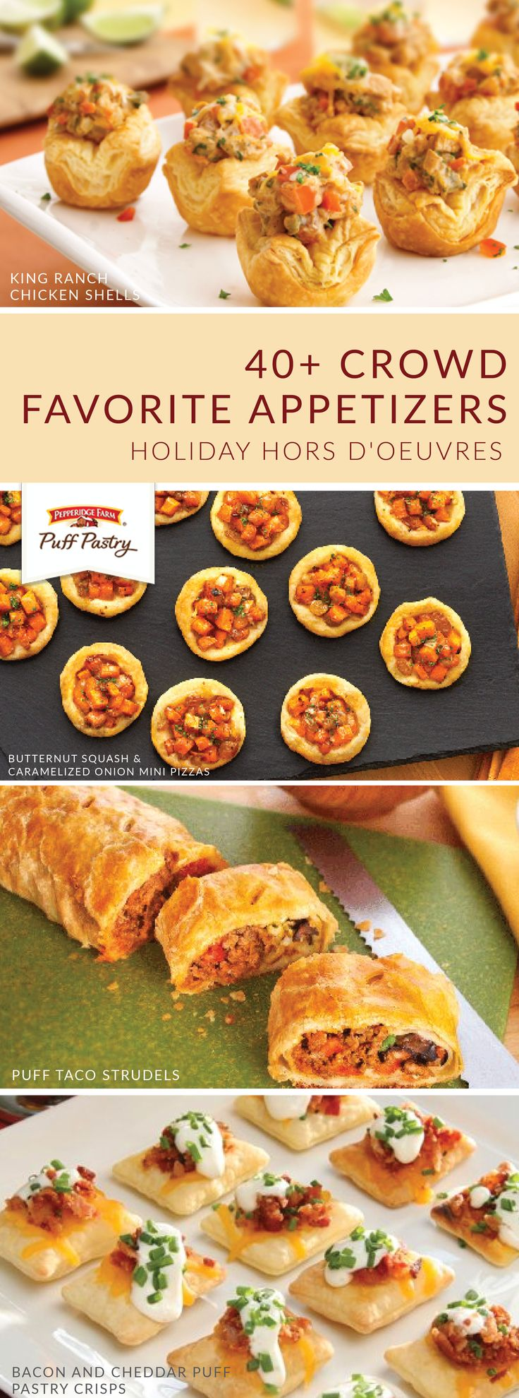 Looking for a savory bite to bring to your next holiday party? You're in luck! This collection of 40 crowd favorite appetizers feature flaky Pepperidge Farm® Puff Pastry Sheets and flavorful fillings! For hors d'oeuvres that can't be beat, check out these dishes.