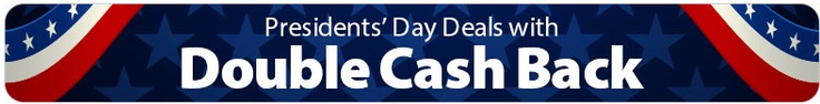 Ebates: Presidents Day Sale - Double Cash Back Deals - http://www.livingrichwithcoupons.com/2013/02/presidents-day-double-cash-back-deals-2013-2.html