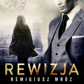 Audiobook Rewizja  - autor Remigiusz Mróz   - czyta Krzysztof Gosztyła