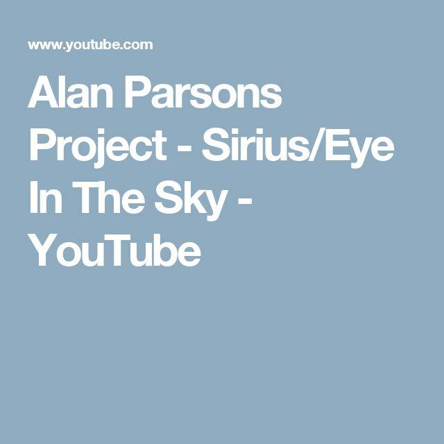 Alan Parsons Project - Sirius/Eye In The Sky - YouTube