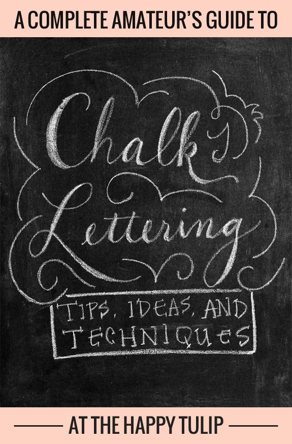 Chalkboard Designs Ideas find this pin and more on chalkboard ideas A Complete Amateurs Guide To Chalk Lettering Tips Ideas And Techniques Thehappytulip
