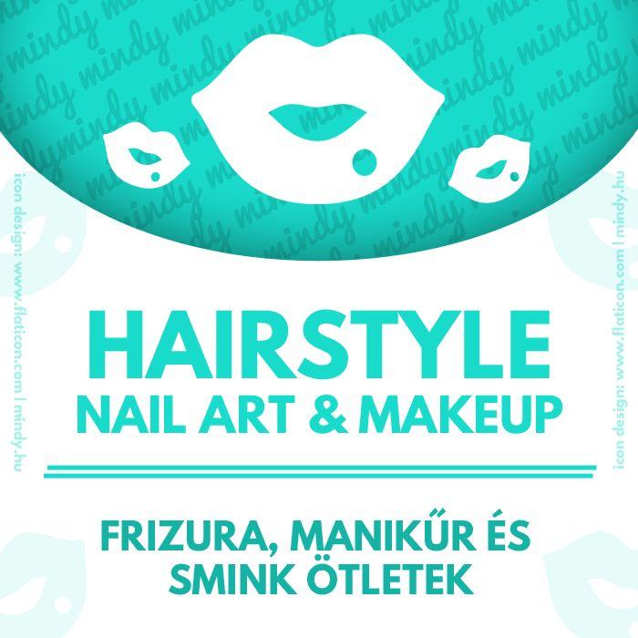 Our makeup, hairstyle and nail-art tutorial collection // Manikűr,frizura és smink útmutatók gyűjteménye