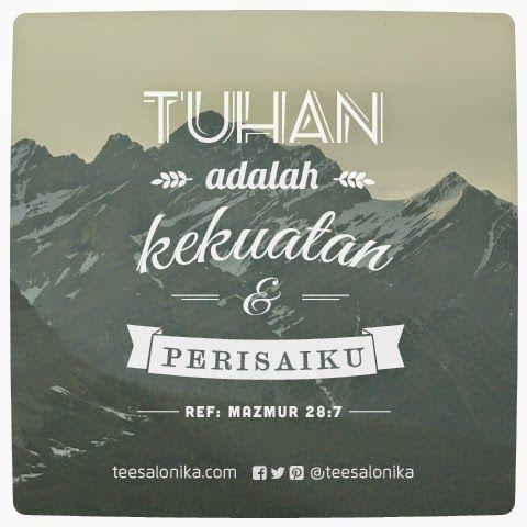 """""""Tuhan adalah kekuatan dan perisaiku""""  ~Ref: Mazmur 28:7 - (Gambar 1)"""