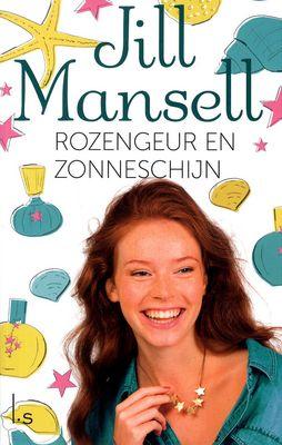 Rozengeur en zonneschijn - Jill Mansell. Romantiek en liefde zorgen voor bijzondere wendingen in het leven van een gevarieerde groep mensen aan de kust van Cornwall.